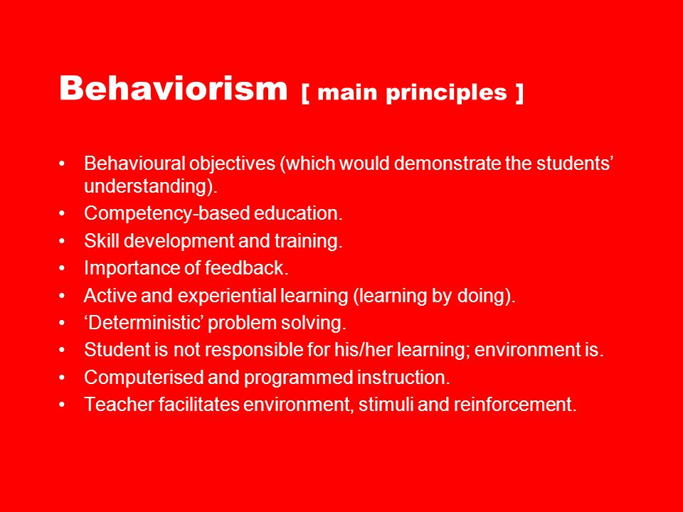 Behaviorism [ main principles ]